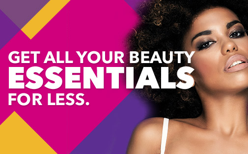 GET ALL YOUR BEAUTY ESSENTIALS FOR LESS