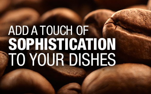 ADD A TOUCH OF SOPHISTICATION TO YOUR DISHES