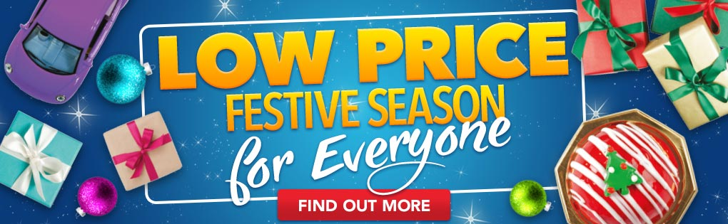 LOW PRICE FESTIVE SEASON FOR EVERYONE