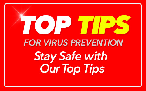 TOP TIPS FOR VIRUS PREVENTION