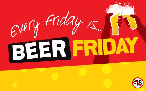 Every Friday is BEER FRIDAY