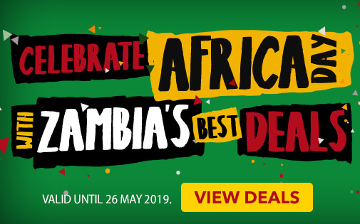 CELEBRATE AFRICA DAY WITH ZAMBIA'S BEST DEALS