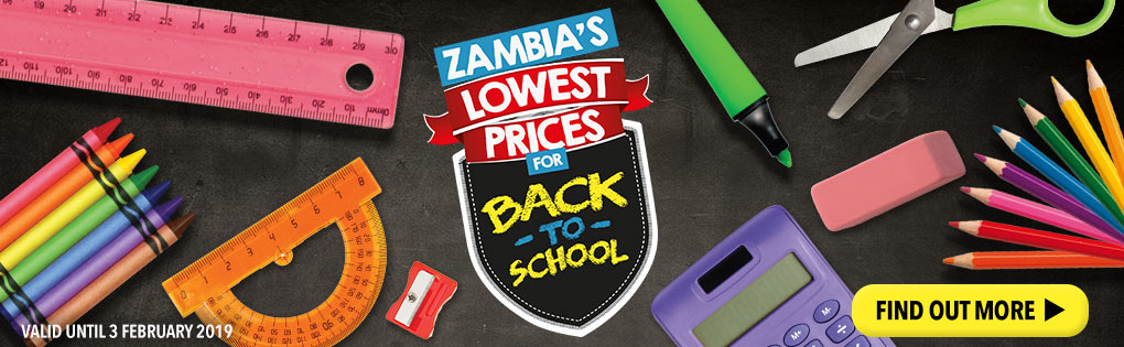 ZAMBIA'S LOWEST PRICES FOR BACK TO SCHOOL
