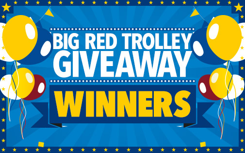 BIG RED TROLLEY GIVEAWAY COMPETITION WINNERS