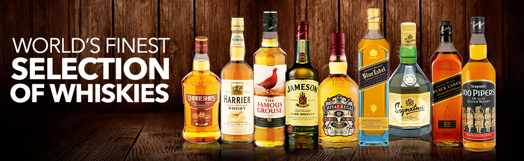 WORLD'S FINEST SELECTION OF WHISKIES